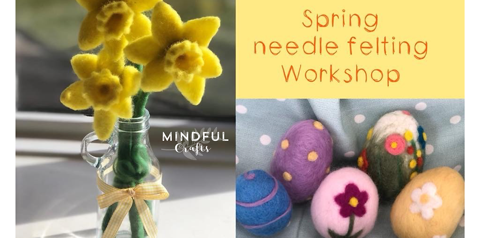 Needle Felting Daffodils and Easter eggs at The Creative Coffee Hub