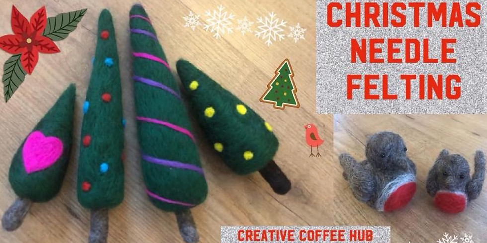 Christmas Needle Felting at The Creative Coffee Hub