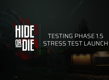 Hide Or Die: Testing Phase 1.5 Stress Test Launch