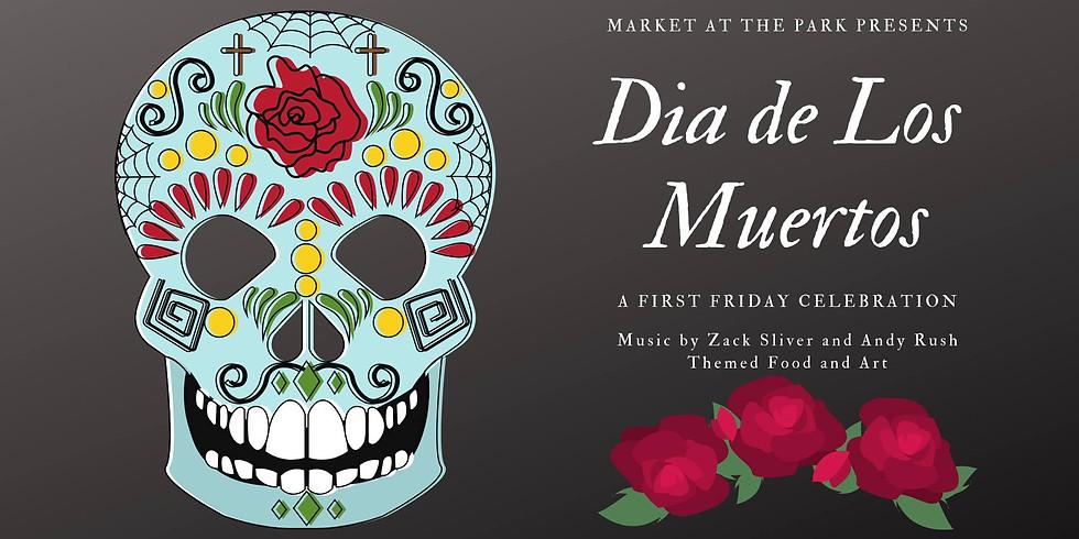 Dia De Los Muertos: First Friday Celebration