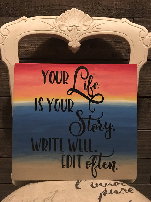 Handpainted Beach Sunset Sign - Your Life is Your Story. Write Well. Edit Often.