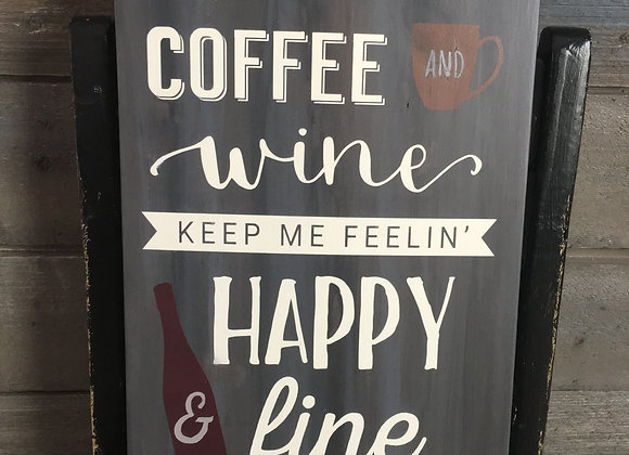 Coffee & Wine keep me feelin' happy & fine