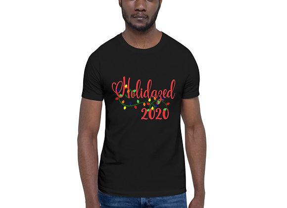 Holidazed 2020 Unisex T-Shirt