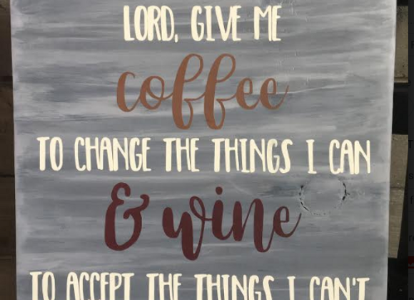 Lord, give me Coffee...& Wine