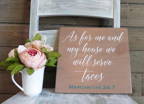 As for me and my house we will serve Tacos. Farmhouse Style Hand Painted Sign