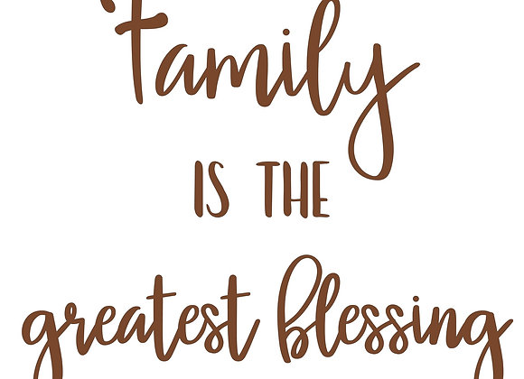 Family is the Greatest Blessing (sq)
