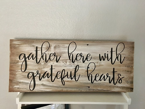 Gather here with grateful hearts - Farmhouse Style Sign