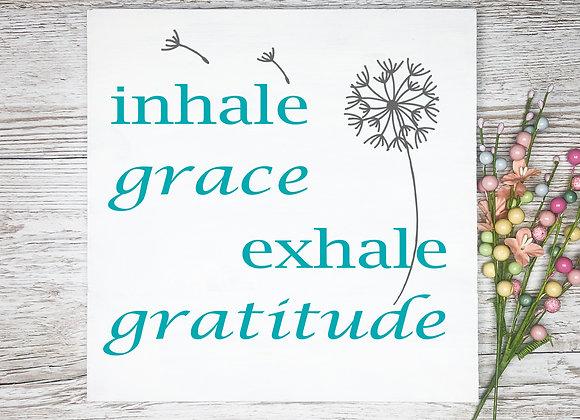inhale grace exhale gratitude Sign
