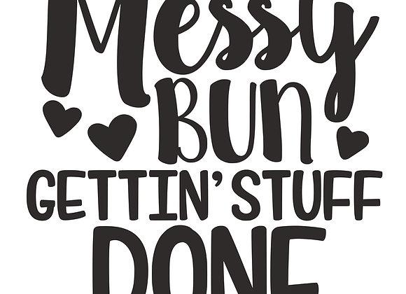 Messy Bun. Gettin' Stuff Done.
