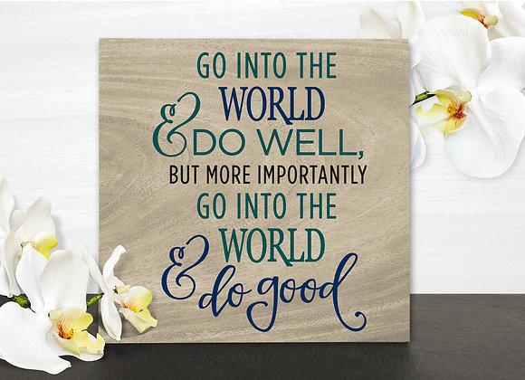 Go into the World &...do good