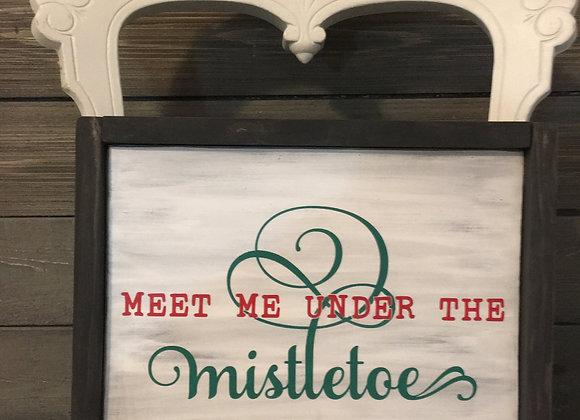 Meet Me Under the Mistletoe Hand Painted Sign