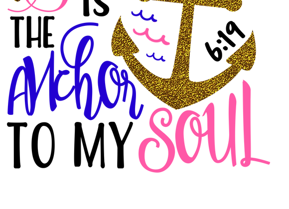 Jesus is the anchor to my soul