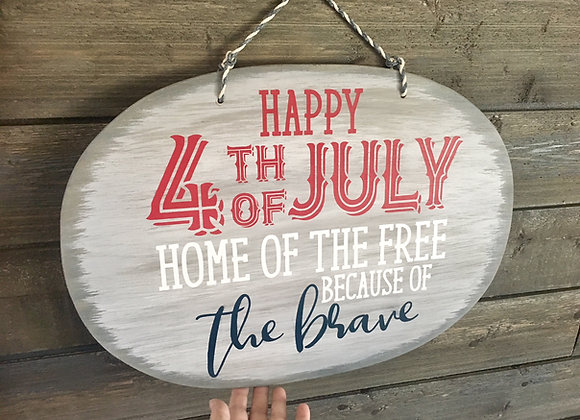 4th of July Sign - Home of the Free because of the Brave