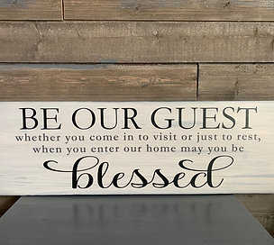 BE OUR GUEST Farmhouse Style Sign