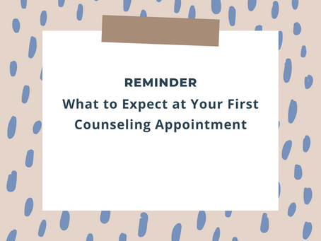 Congratulations! You scheduled your first counseling appointment. Now what?