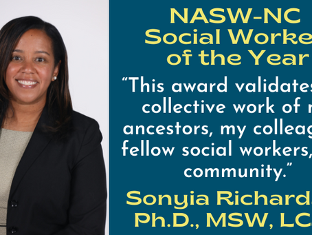 Dr. Sonyia Richardson 2021 NASW-NC Social Worker of the Year!