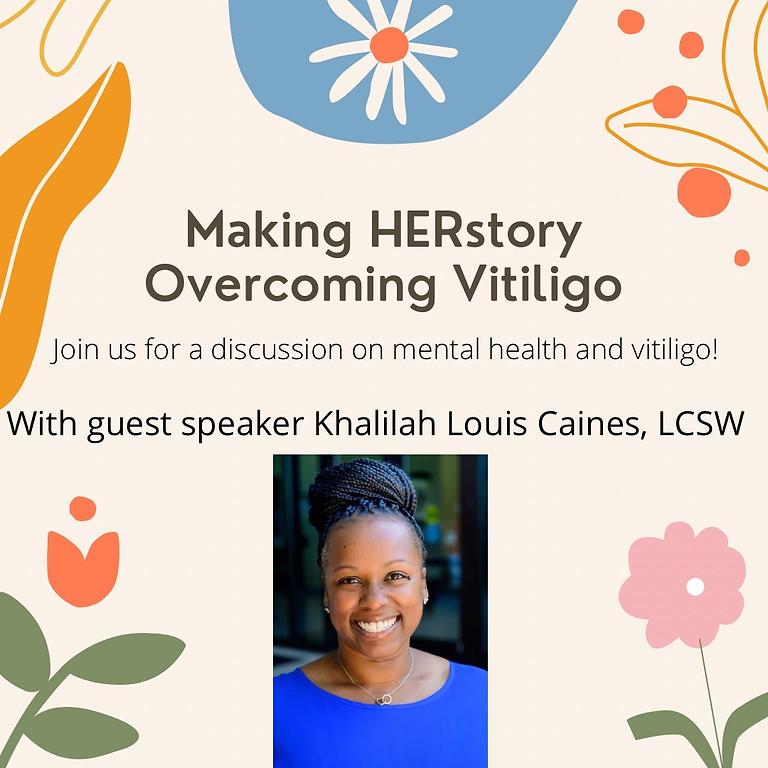 Making HERstory Overcoming Vitiligo