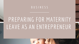 Preparing for Maternity Leave as an Entrepreneur
