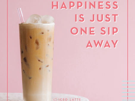 Happiness is just one sip away...