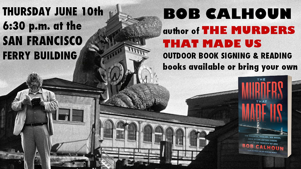 Bob Calhoun reads The Murders That Made Us at the San Francisco Ferry Building on June 10, 2021.