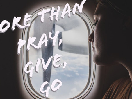 More Than Pray, Give, Go