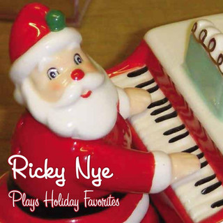 Ricky Nye Plays Holiday Favorites - CD & Download