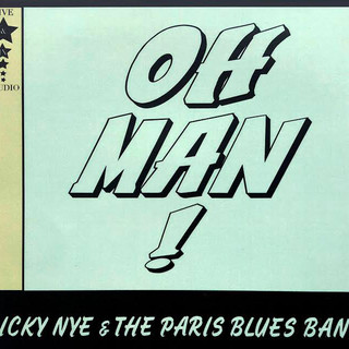 Ricky Nye & The Paris Blues Band - Oh Man! - Download Only