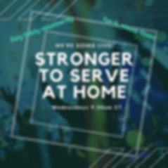 Stronger to serve at home.jpg
