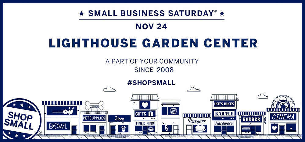 Lighthouse Garden Center Small Business Saturday