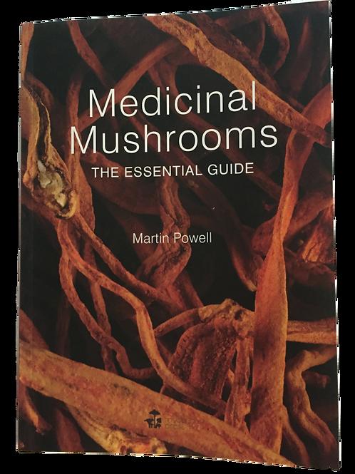 Medicinal Mushrooms  The Essential Guide