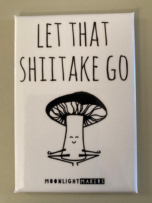 Let That Shiitake Go Magnet