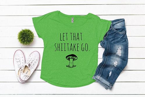 Let That Shiitake Go Women's T-shirt
