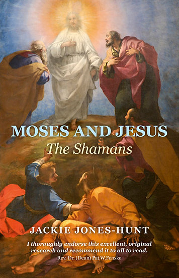 Moses and Jesus The Shamans