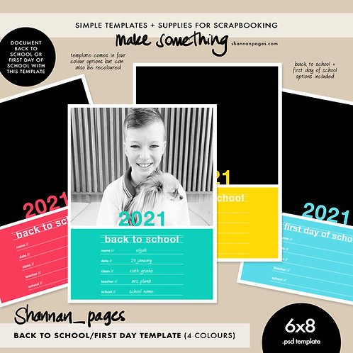 Back to School/First Day of School Template (6x8 psd template in four colours)