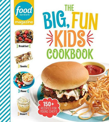 Food Network Magazine The Big, Fun Kids Cookbook: 150+ Recipes for Young Chefs: