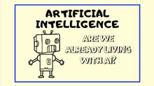 Artificial Intelligence: Are We Already Living With AI?