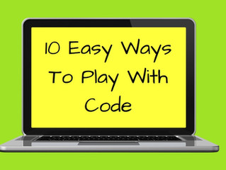 10 Easy Ways To Play With Code And Teach Computing