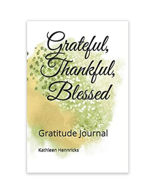 Gratitude, Thankful, Blessed: Gratitude Journal