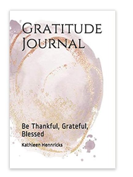 Gratitude Journal Be Grateful, Thankful, Blessed