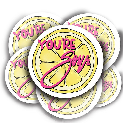 You're Sour Lemon Sticker