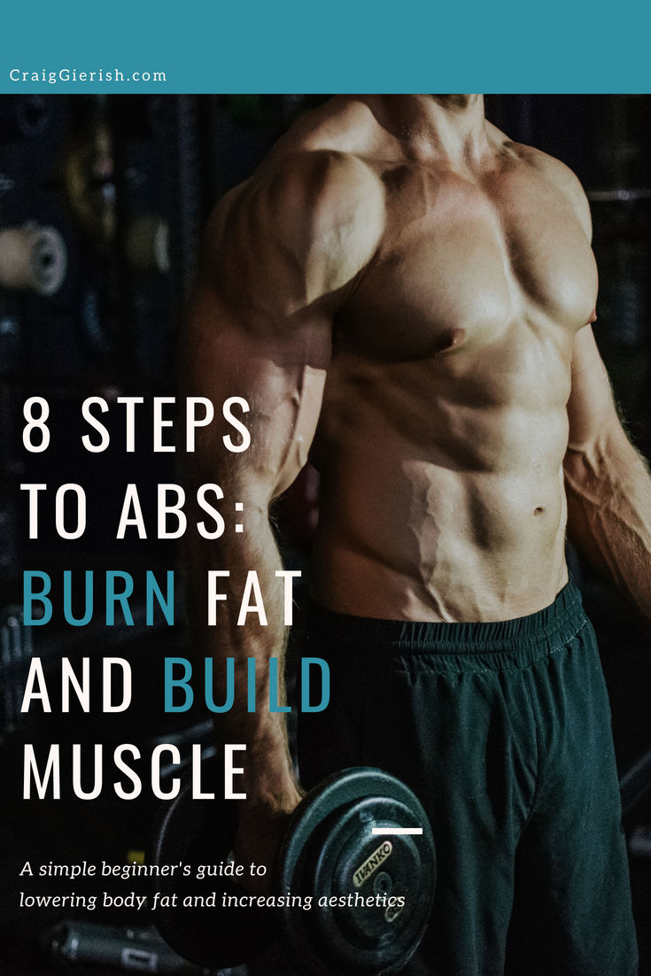 8 Steps to Abs: Burn Fat and Build Muscle