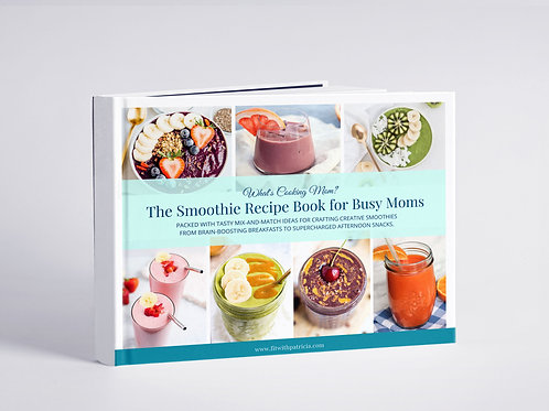 The Smoothie Recipe Book For Busy Moms
