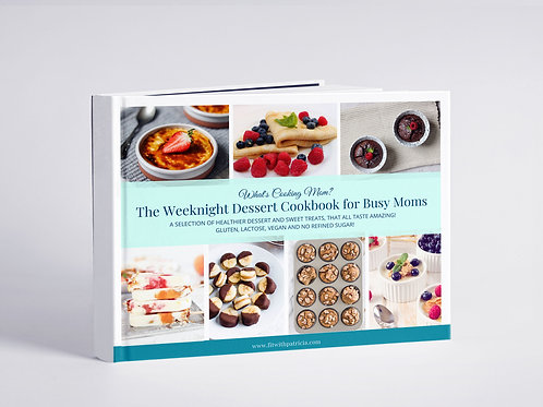 The Weeknight Desert Cookbook For Busy Moms
