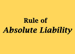 Absolute Liability: The Rule of Strict Liability in Indian Perspective