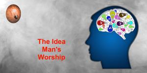 Don't be an idea man worshipping the light bulb totem