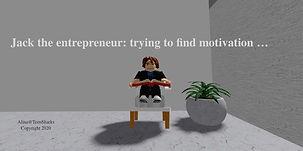 Jack the entrepreneur needing motivation