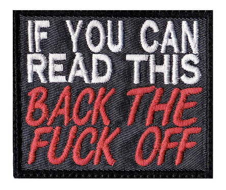 If You Can Read This Back The Fuck Off - Velcro Back