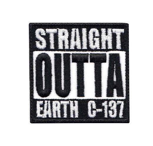 Straight Outta Earth Dimension C-137 Rick And Morty - Velcro Back