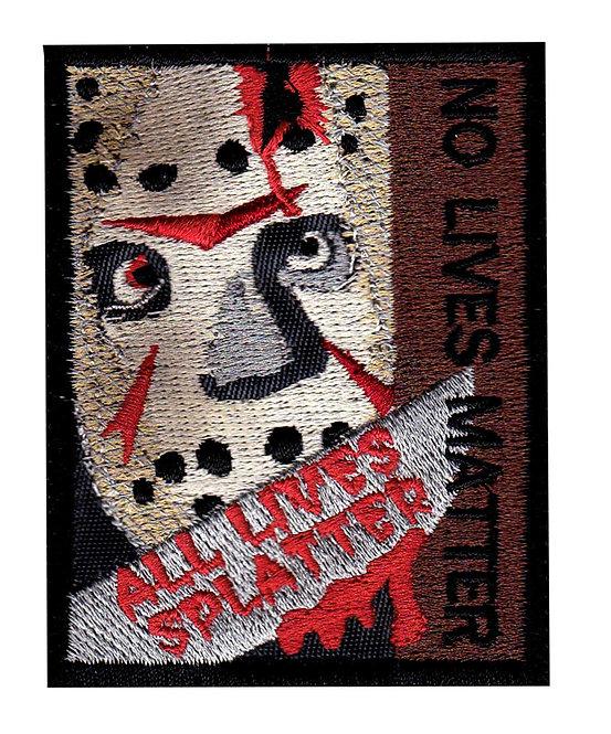 Jason Vorhess All Lives Splatter No Lives Matter - Velcro Back