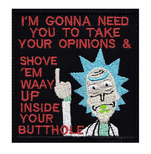 Rick And Morty Opinions Up Butt - Velcro Back